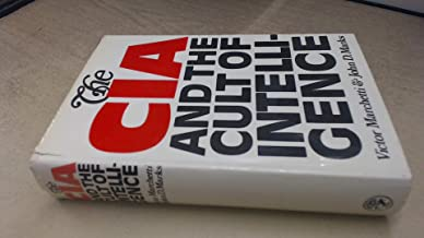 The CIA and the cult of intelligence / by Victor Marchetti and John D. Marks ; introduction by Melvin Wulf