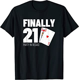 Finally 21 Party in Las Vegas Birthday Shirt for Men Women T-Shirt
