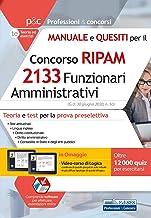 Concorso RIPAM 2133 Funzionari Amministrativi: Teoria e test per la prova preselettiva (Professioni & Concorsi) (Italian Edition)