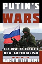 Putin's Wars: The Rise of Russia's New Imperialism (English Edition)