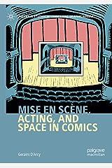 Mise en scène, Acting, and Space in Comics (Palgrave Studies in Comics and Graphic Novels) ペーパーバック