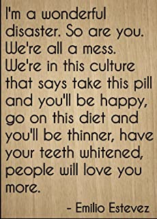 Mundus Souvenirs I'm a Wonderful Disaster. So are You. Quote by Emilio Estevez, Laser Engraved on Wooden Plaque - Size: 8
