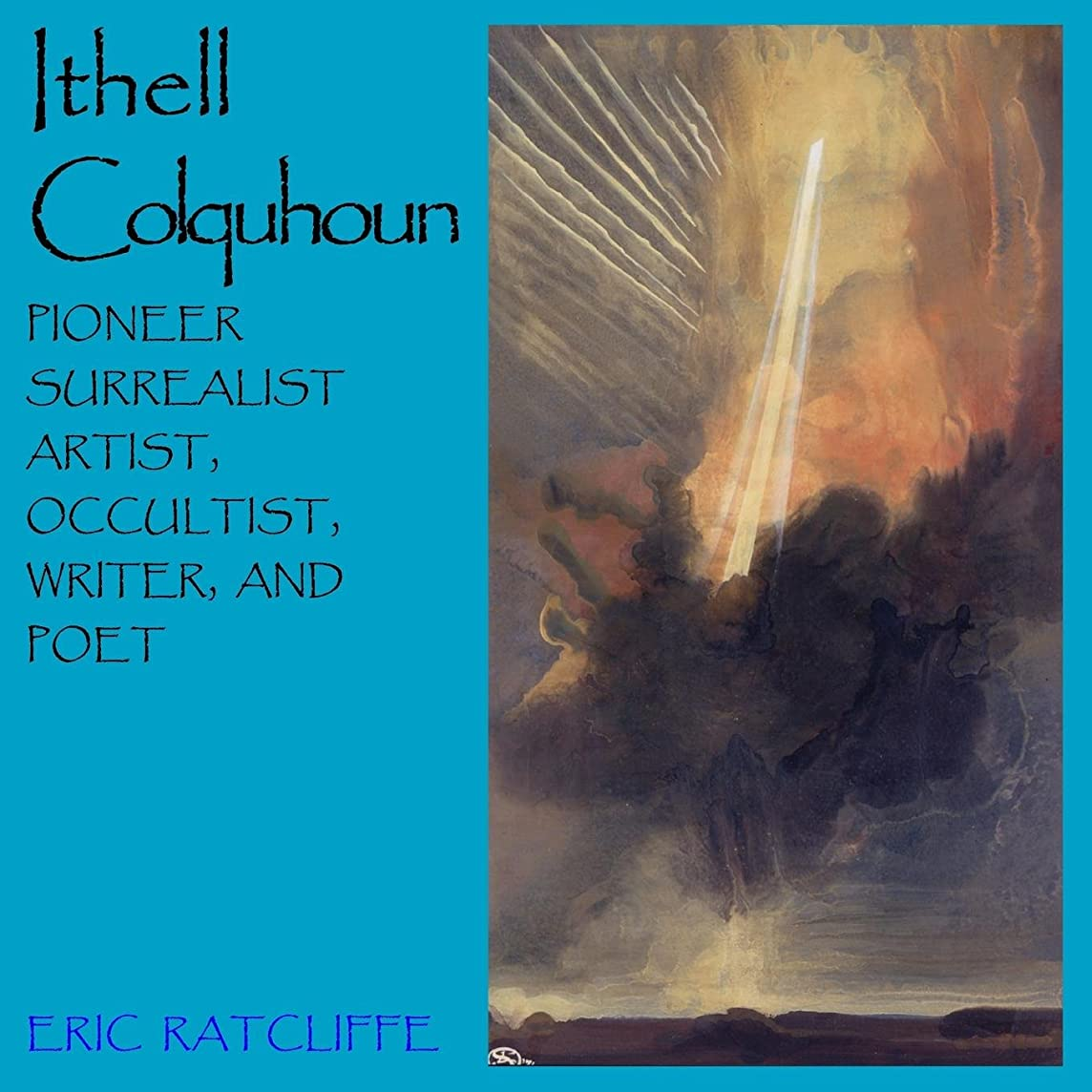 Ithell Colquhoun: Pioneer Surrealist Artist, Occultist,Writer and Poet