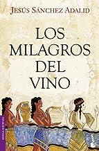 Los milagros del vino (Novela histórica)