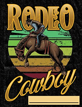 Rodeo Cowboy: Composition Notebook Journal Wide Ruled Blank Lined Paper Notebook  Rodeo Cowboy on black (CNW 7.44