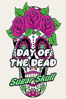 Day Of The Dead Sugar Skull: 30-Day Praying For Ancestors Friends Family / Dia De Los Muertos | Colorful Skulls Print