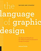 The Language of Graphic Design Revised and Updated: An illustrated handbook for understanding fundamental design principles