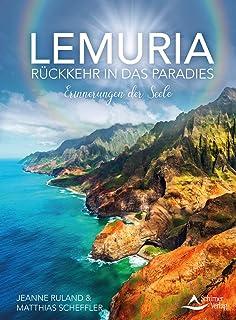 Lemuria: Rückkehr in das Paradies – Erinnerungen der Seel