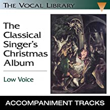 The Classical Singer's Christmas Album, Low Voice (Accompaniment Tracks)