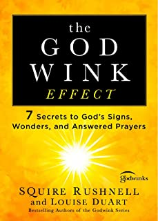 The Godwink Effect: 7 Secrets to God's Signs, Wonders, and Answered Prayers (The Godwink Series Book 5) (English Edition)