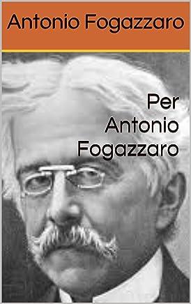 Per Antonio Fogazzaro
