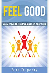 Feel Good--Easy Ways to Put Pep Back in Your Step Kindle Edition