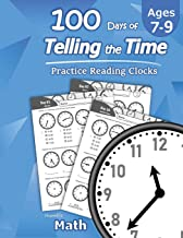 Humble Math – 100 Days of Telling the Time – Practice Reading Clocks: Ages 7-9, Reproducible Math Drills with Answers: Clocks, Hours, Quarter Hours, Five Minutes, Minutes, Word Problems PDF