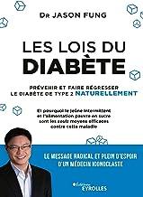 Les lois du diabète: Prévenir et faire régresser le diabète de type 2 naturellement (EYROLLES) (French Edition)