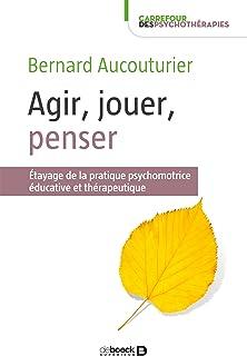 comprar comparacion Agir jouer penser : Etayage de la pratique psychomotrice éducative et thérapeutique (Carrefour des psychothérapies) (Frenc...