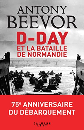D-Day et la bataille de Normandie (French Edition)