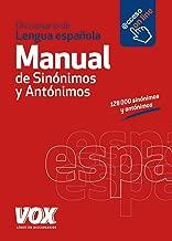 Diccionario manual de sinónimos y antónimos de la lengua Española / Synonyms and antonyms of the Spanish language Dictionary (Spanish Edition)