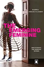 The Emerging Feminine: Discovering the Heroine Within