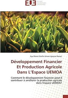 Développement Financier Et Production Agricole Dans L'Espace UEMOA: Comment le développement financier peut-il contribuer ...