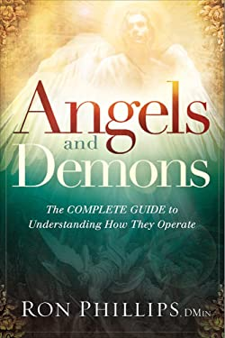 Angels and Demons: The Complete Guide to Understanding How They Operate
