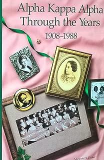 Alpha Kappa Alpha Through the Years: 1908-1988