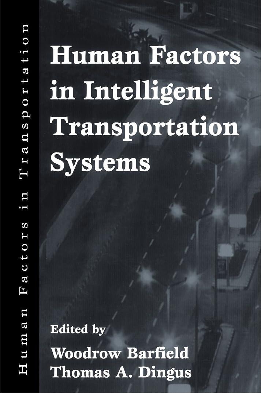 スペイン語島宿命Human Factors in Intelligent Transportation Systems (Human Factors in Transportation)
