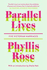Parallel Lives: Five Victorian Marriages Kindle Edition