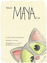 Meet Maya Cat: A story about acceptance.