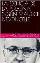 LA ESENCIA DE LA PERSONA SEGÚN MAURICE NÉDONCELLE (Filosofía nº 2) (Spanish Edition)