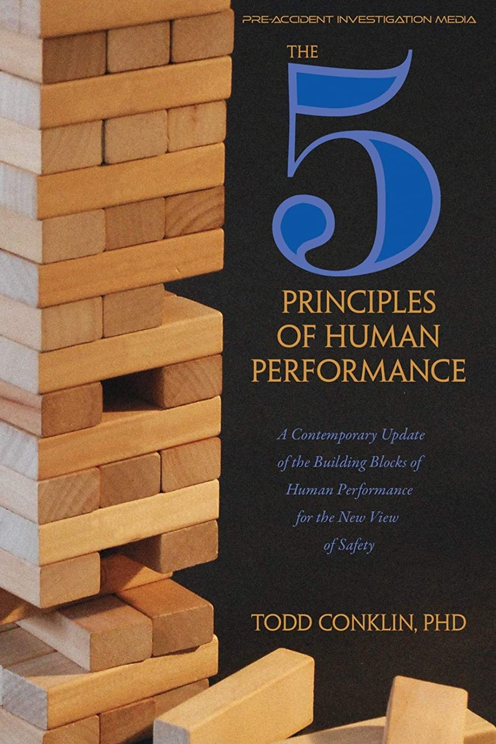 スコア月面遮るThe 5 Principles of Human Performance: A contemporary updateof the building blocks of Human Performance for the new view of safety
