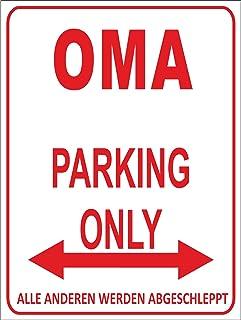 Indigos UG - Parking Only - oma - Alle anderen worden geslepen - parkeerplaatsbord 32 x 24 cm - alu-dibond - folie belette...