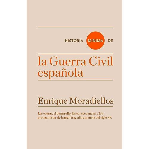 Historia mínima de la Guerra Civil española (Historias mínimas) eBook: Moradiellos, Enrique: Amazon.es: Tienda Kindle