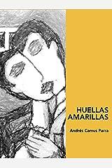 HUELLAS AMARILLAS (Spanish Edition) Kindle Edition