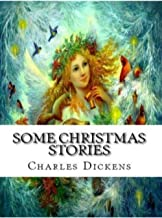 Some Christmas Stories (Illustrated)
