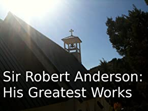 Sir Robert Anderson: His Greatest Works