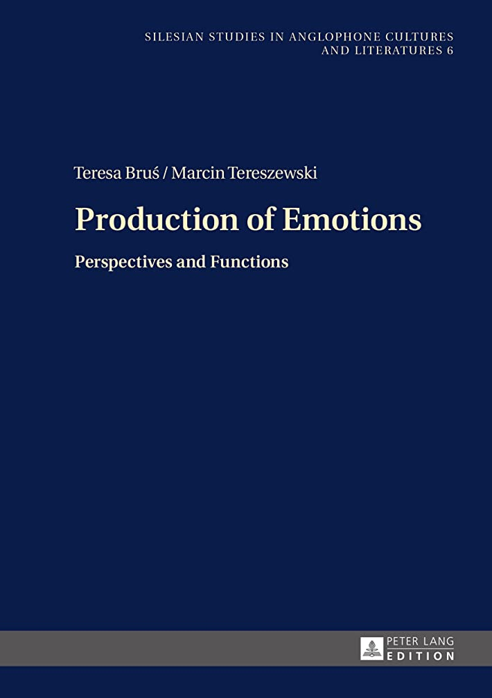 マニュアルキャラバン手術Production of Emotions: Perspectives and Functions (Silesian Studies in Anglophone Cultures and Literatures Book 6) (English Edition)
