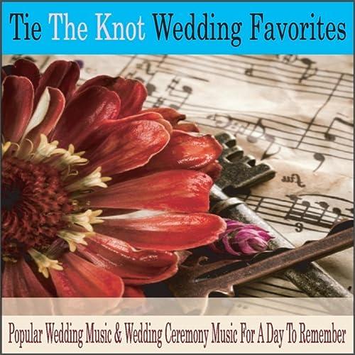 Tie the Knot Wedding Favorites: Popular Wedding Music