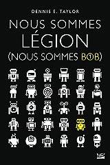 Nous sommes Légion (Nous sommes Bob): Nous sommes Bob, T1 (French Edition) Kindle Edition