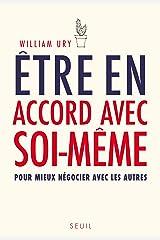 Être en accord avec soi-même. pour mieux négocier: pour mieux négocier avec les autres (SCIEN HUM (H.C)) (French Edition) Kindle Edition