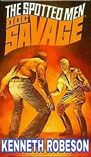 Doc Savage: The Spotted Men: Doc Savage  (Doc Savage (Bantam) - 87)
