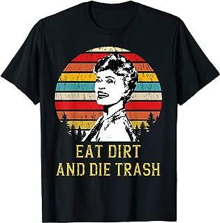 Vintage Love Eat Dirt and Die Trash T Shirt