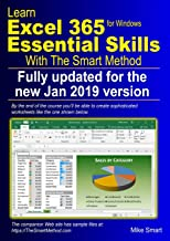 Learn Excel 365 Essential Skills with The Smart Method: First Edition: updated for the January 2019 Semi-Annual version 1808