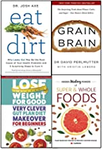 eat dirt, lose weight for good very clever gut plan diet makeover for beginners and hidden healing powers of super & whole foods 4 books collection set - why leaky gut may be the root cause