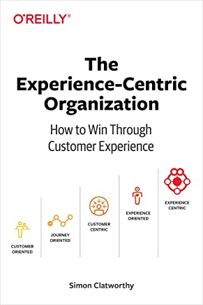 The Experience–Centric Organization