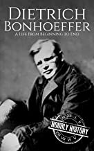 Dietrich Bonhoeffer: A Life from Beginning to End (English Edition)