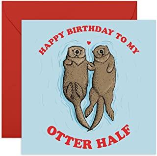 Central 23 - Funny Birthday Card - 'Happy Birthday To My Otter Half' - Birthday Card for Husband Wife Boyfriend or Girlfri...