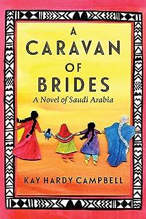 A Caravan of Brides: A Novel of Saudi Arabia