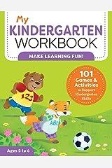My Kindergarten Workbook: 101 Games and Activities to Support Kindergarten Skills (My Workbook) Paperback