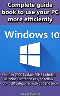 Windows 10 – Complete guide book to use your PC more efficiently