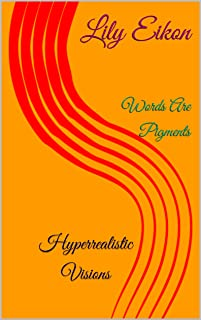 Hyperrealistic Visions: Words Are Pigments (English Edition)